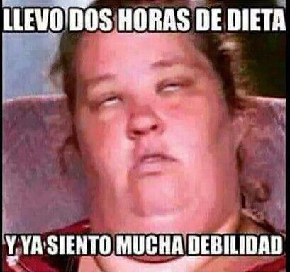 2 Horas De Dieta Funny Spanish Memes Funny Facts Funny Quotes