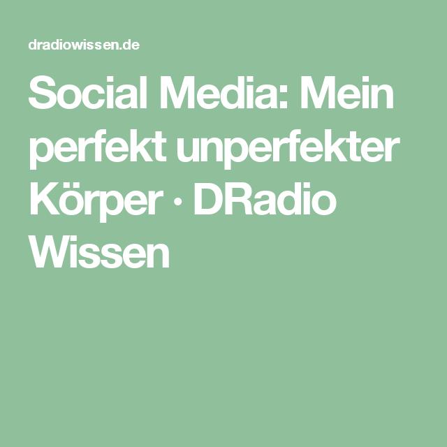 Social Media: Mein perfekt unperfekter Körper · DRadio Wissen