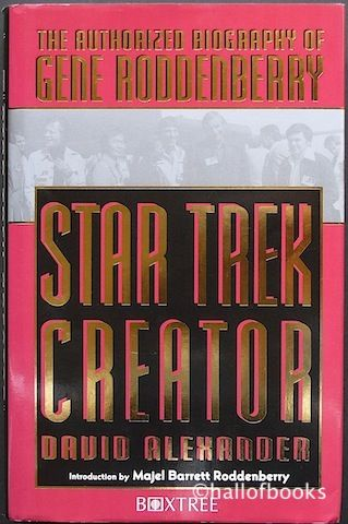 Star Trek Creator The Authorized Biography Of Gene Roddenberry By