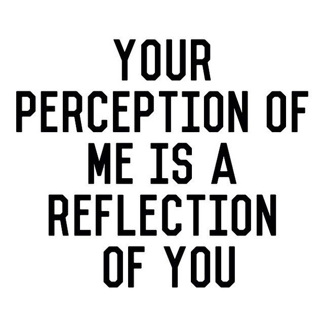 Your Perception Of Me Is A Reflection Of You Onpoint Goals For
