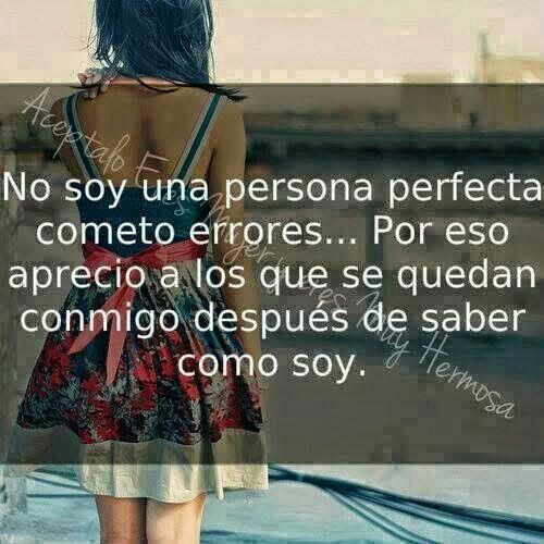 No soy una persona perfecta..