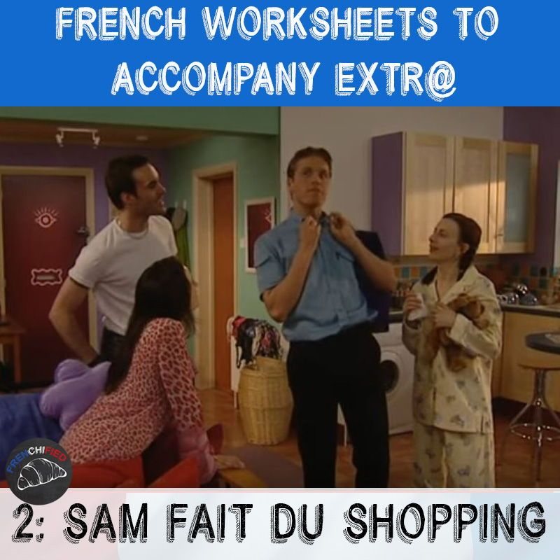 extra french worksheets to accompany episode 2 sam fait du shopping french teacher. Black Bedroom Furniture Sets. Home Design Ideas