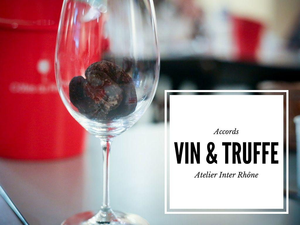 Les Accords Vin Et Truffes A L Atelier Afterwork Inter Rhone Marion S Blog Truffe Vin Rhone