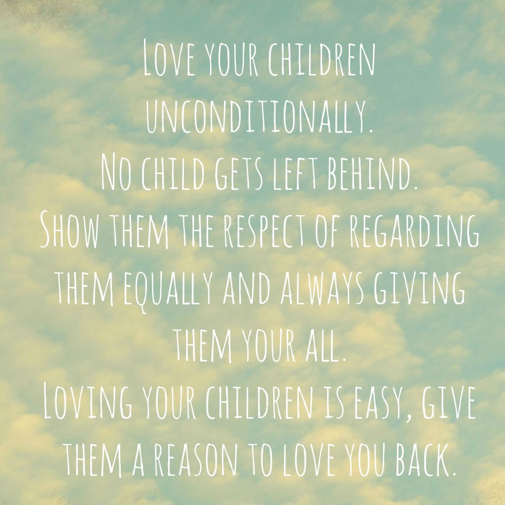 Love Your Children Equally Put In The Same Effort With Each Of Them