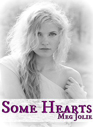 Some Hearts by Meg Jolie http://www.amazon.com/dp/B00JT3DIVC/ref=cm_sw_r_pi_dp_lLAswb1MAEKK8