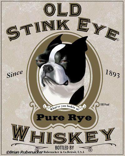 Old Stink Eye Whiskey Label - Boston Terrier