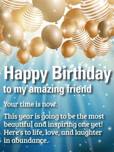 Your Time Is Now Happy Birthday Wishes Card For Friends Birthday Greeting Cards By Davia Happy Birthday Wishes Cards Birthday Wishes Cards Birthday Wishes For A Friend Messages