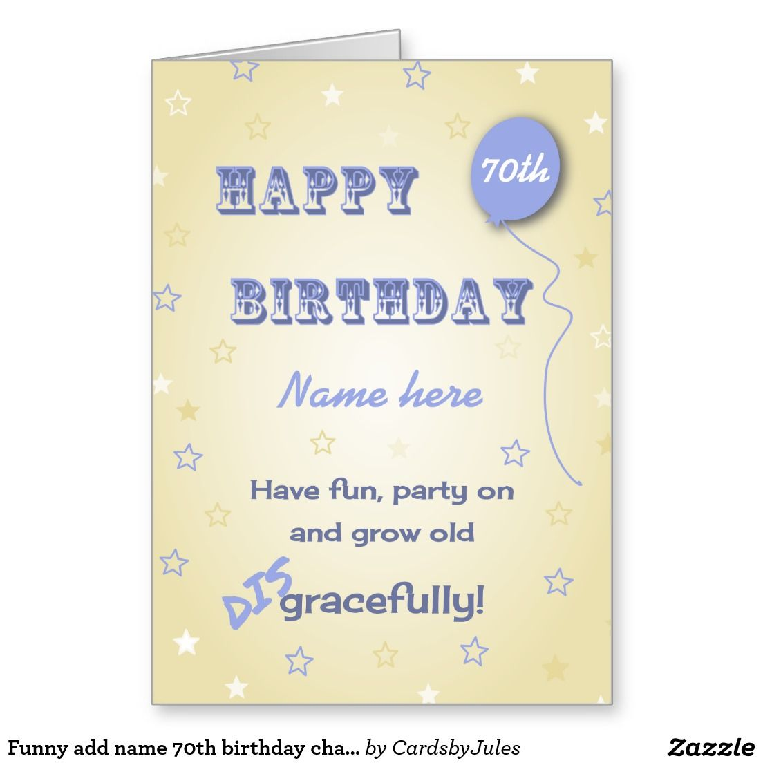 Funny Add Name 70th Birthday Change Age Card 70 Birthday