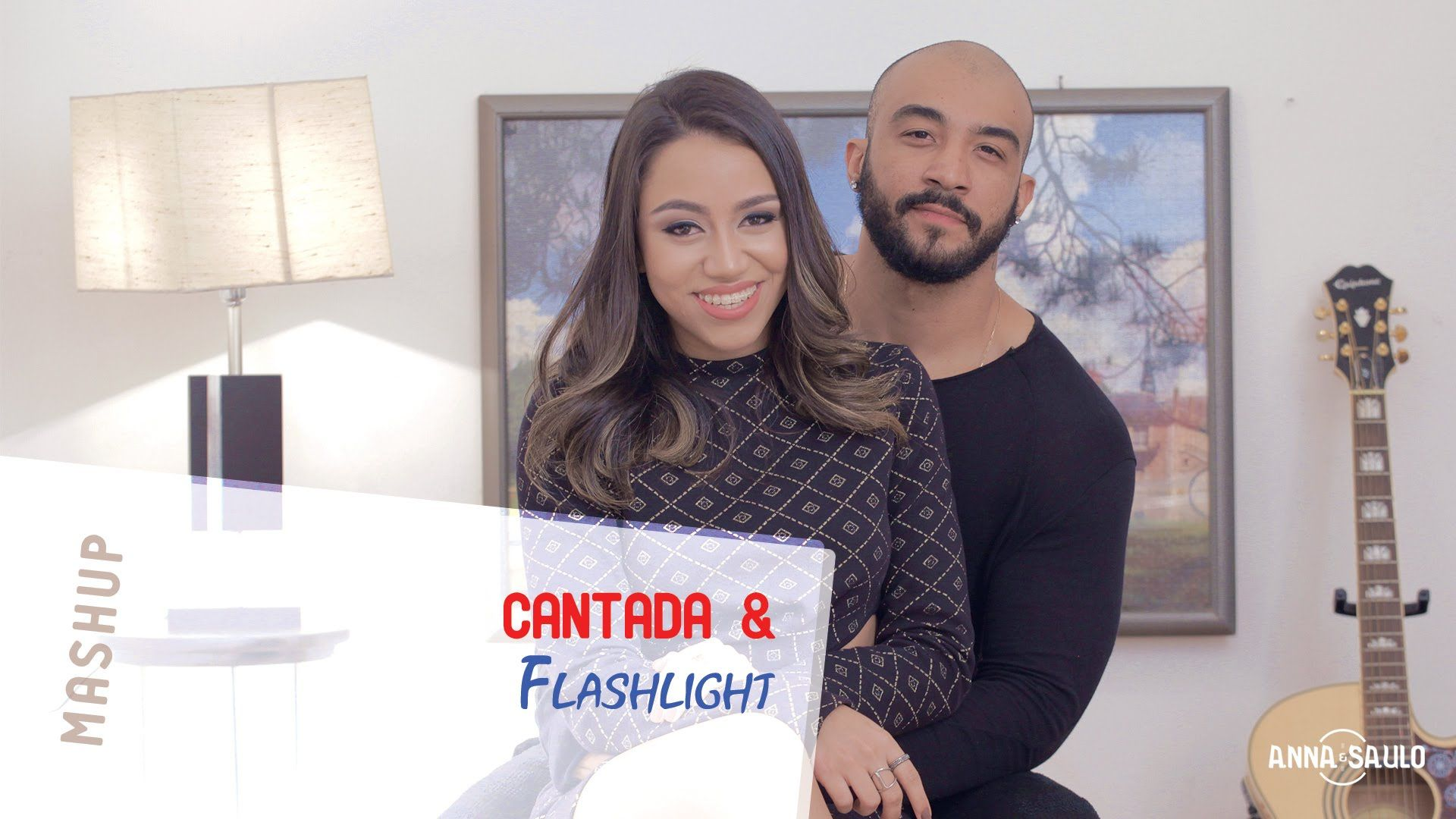 Anna e Saulo - (Mashup - Cantada & Flashlight)