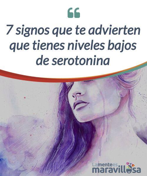 7 signos que te advierten que tienes niveles bajos de serotonina. Puede hacer que te sientas pesimista, triste, desconfiado... También puede causar depresión, ansiedad y otros trastornos de salud. *Depresión  *Insomnio *Ansiedad *Deterioro Cognitivo *Problemas digestivos *Fatiga o agotamiento *Cambios en la libido.