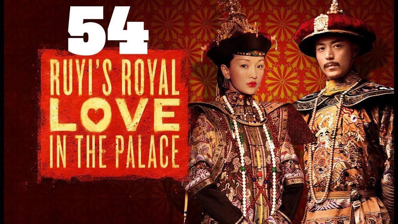 الحلقة 54 من مسلسل الصيني حب روي الملكي فى القصر Ruyi S Royal Love In The Palace مترجمة Palace Royal Love