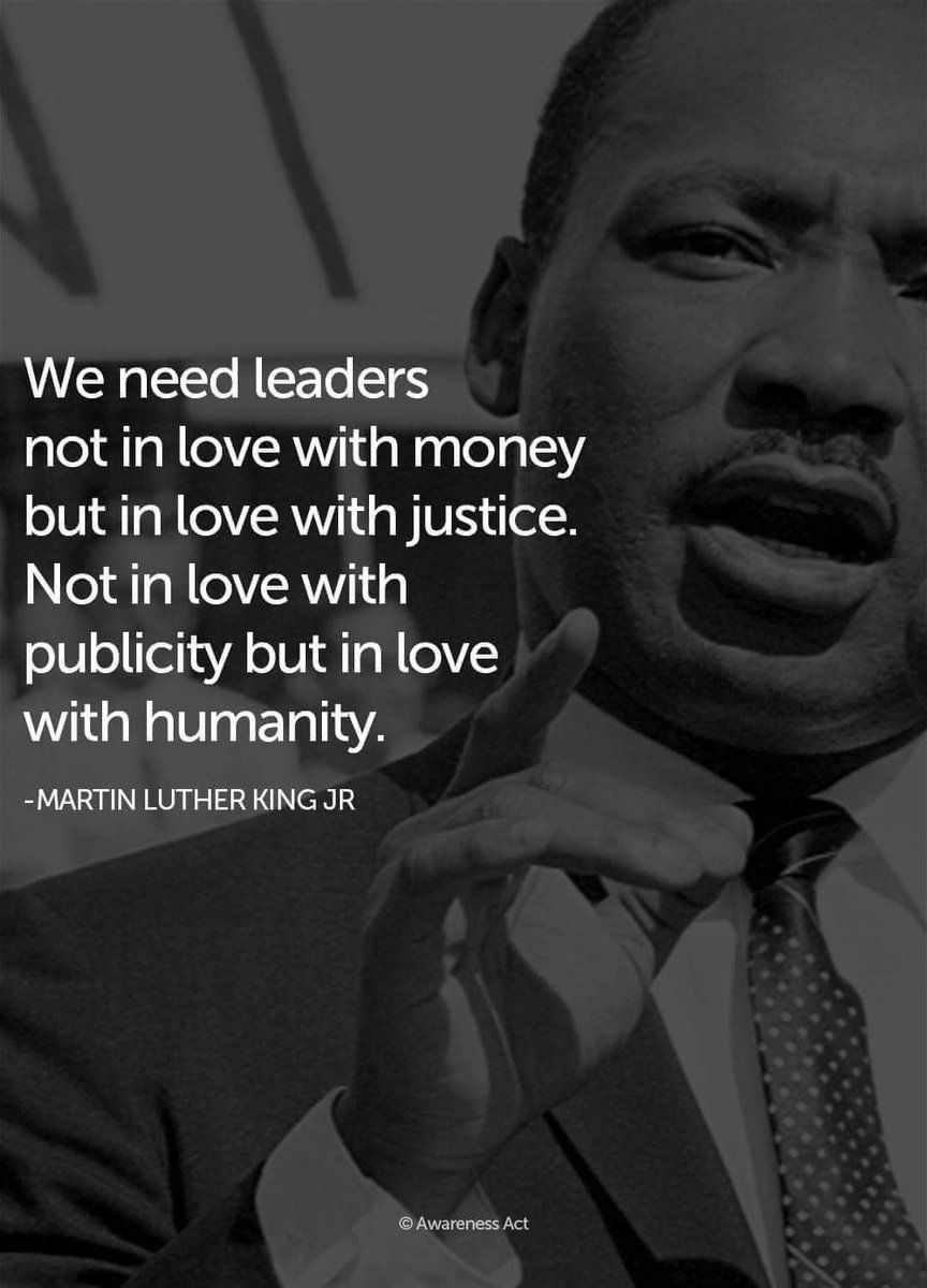 """We need leaders not in love with money but in love with ..."