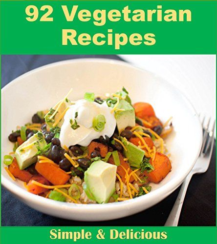 Vegetarian Cookbook: 97 Simple and Delicious Vegetarian Recipes (vegetarian cooking, vegetarian recipes, vegetarian, vegetarian recipe book) by Jennifer Rogers http://www.amazon.com/dp/B00WHEC5BY/ref=cm_sw_r_pi_dp_JYrwvb0BQYWAJ