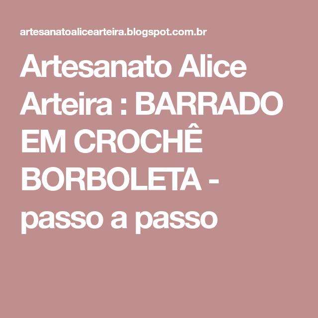 Artesanato Alice Arteira : BARRADO EM CROCHÊ BORBOLETA - passo a passo