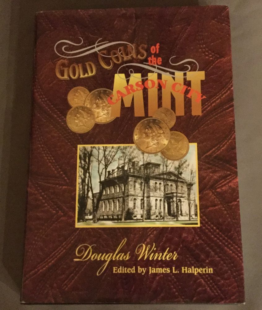 Douglas Winter Gold Coins of the Carson City Mint Book