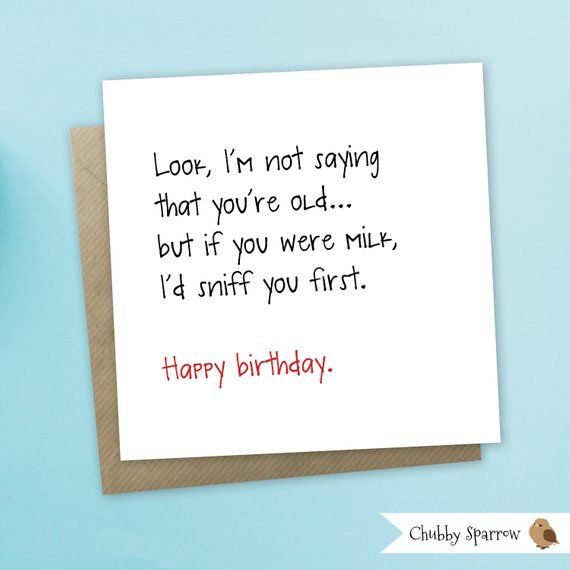 Funny Birthday Card, Funny Greetings Card, Not saying you ...