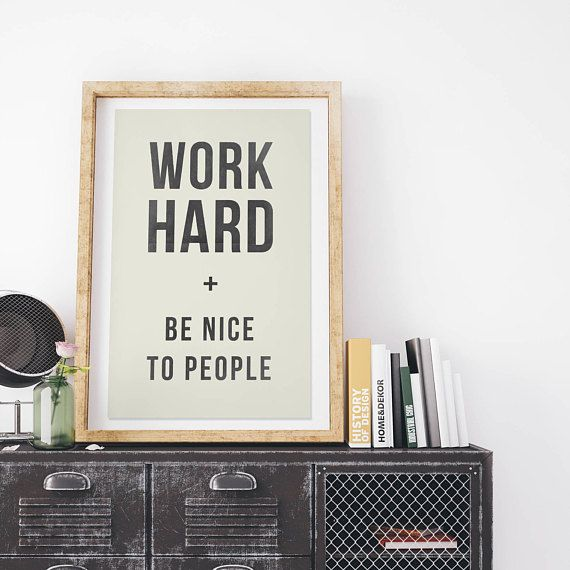 Work Hard and Be Nice to People Vintage Style Print on