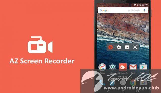 Az Screen Recorder No Root V4 3 Full Apk Tam Surum Oyun Ve Android