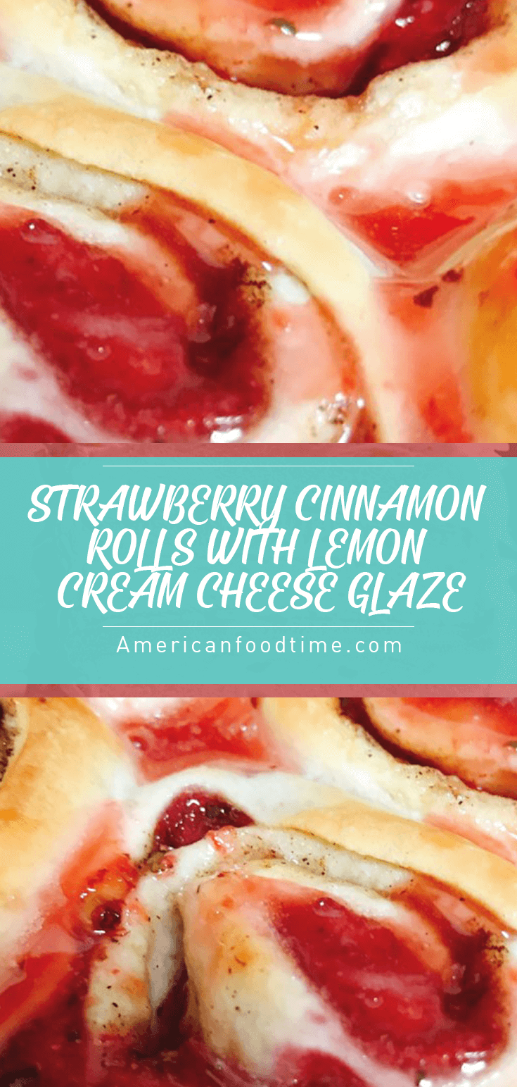 STRAWBERRY CINNAMON ROLLS WITH LEMON CREAM CHEESE GLAZE – Delicious recipes to cook with family and friends. #lemoncreamcheesefrosting