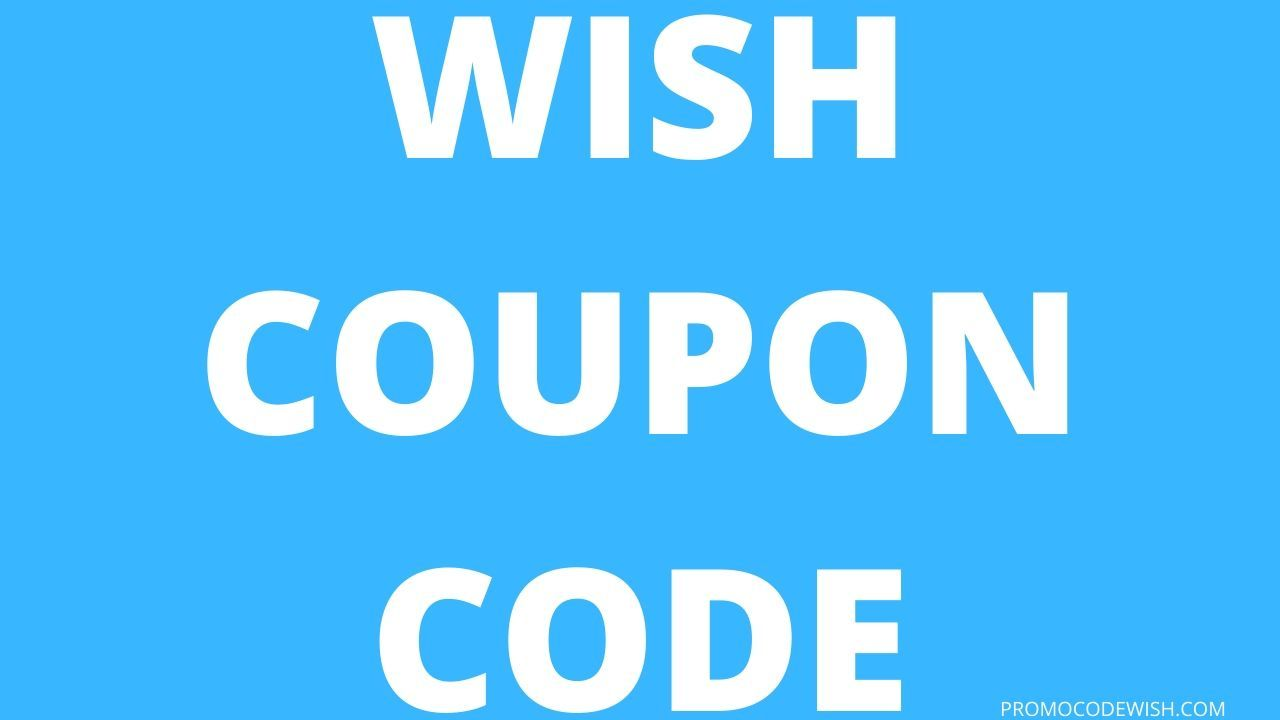 Wish Coupon Code In 2020 Coding Coupon Codes Coupons
