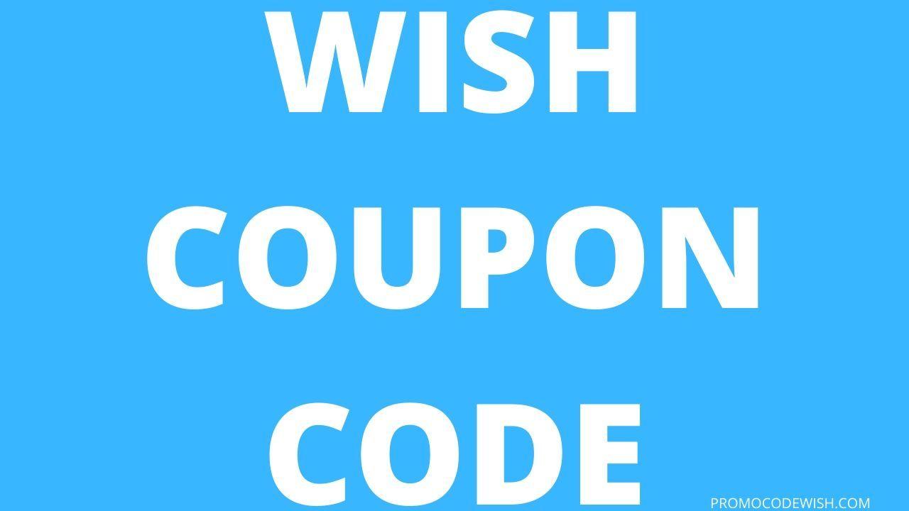 Wish Promo Codes Promo Codes Promo Codes Coupon Coding
