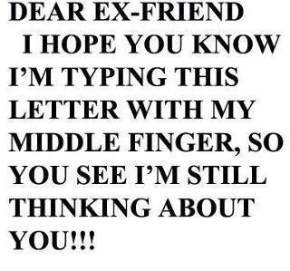 Ex Friend Quotes ex friend quotesfunny | Just extra stuffI find interesting  Ex Friend Quotes