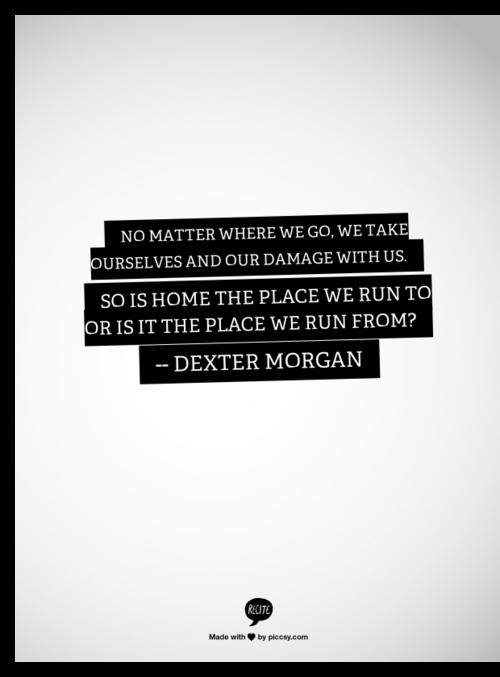 Pin By Rithwik On Dexter Dexter Quotes Dexter Morgan Dexter Morgan Quotes