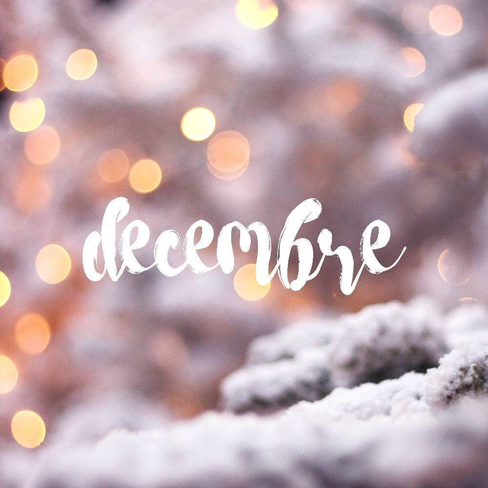 Passez Un Bon Mois De Decembre Un Des Plus Jolis Mois De L Annee Cadeaux Raclette Et Cho December Wallpaper Hello December Tumblr December Wallpaper Iphone