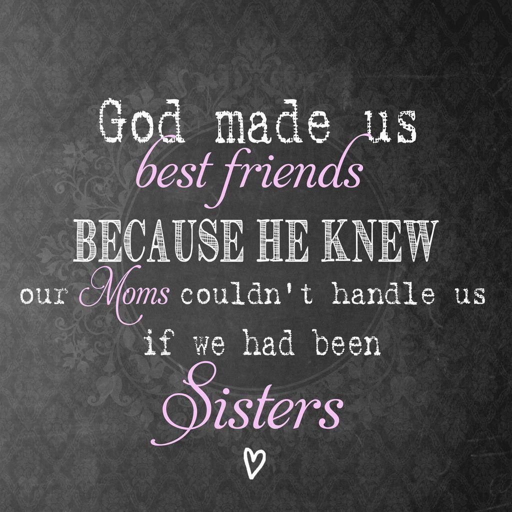 God Made Us Best Friends Because He Knew Décor Art Print The