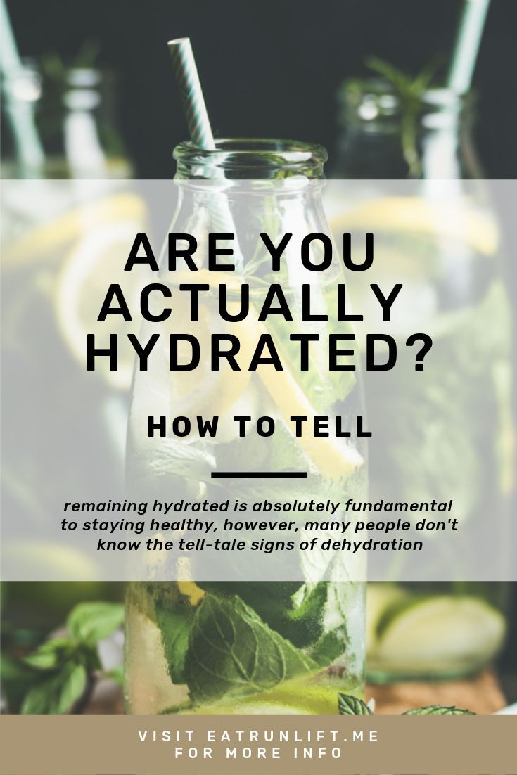 Are you actually hydrated how to tell eat run lift