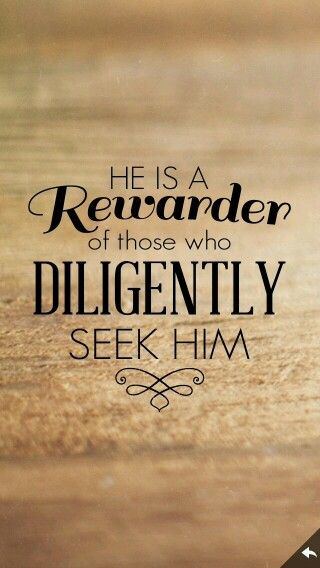 Image result for god is a rewarder of those who diligently seek him