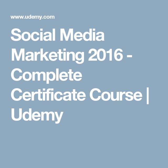 Social Media Marketing 2016 Complete Certificate Course Udemy