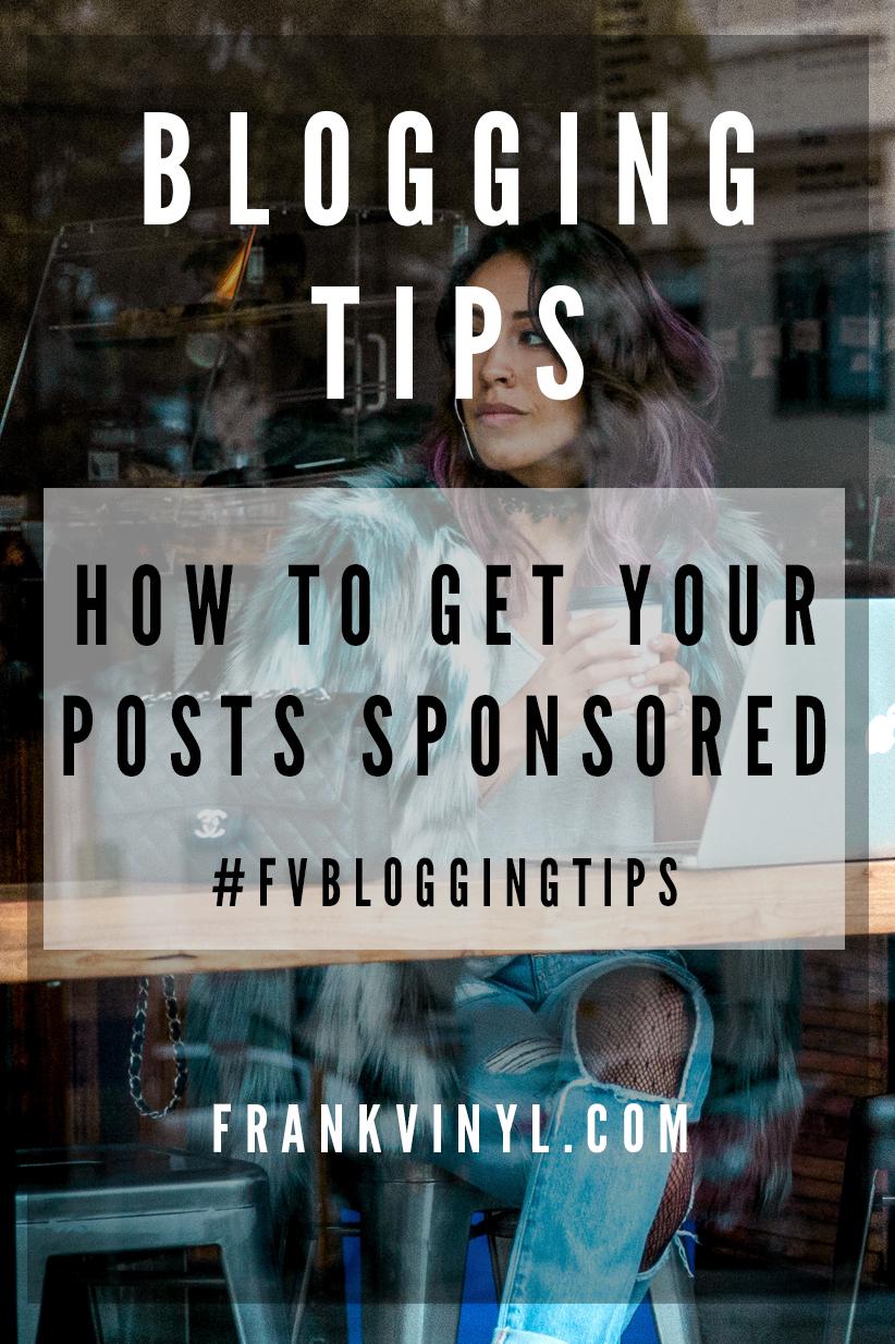 How to get your posts sponsored #FVBloggingTips - Frank Vinyl Fashion Blogger