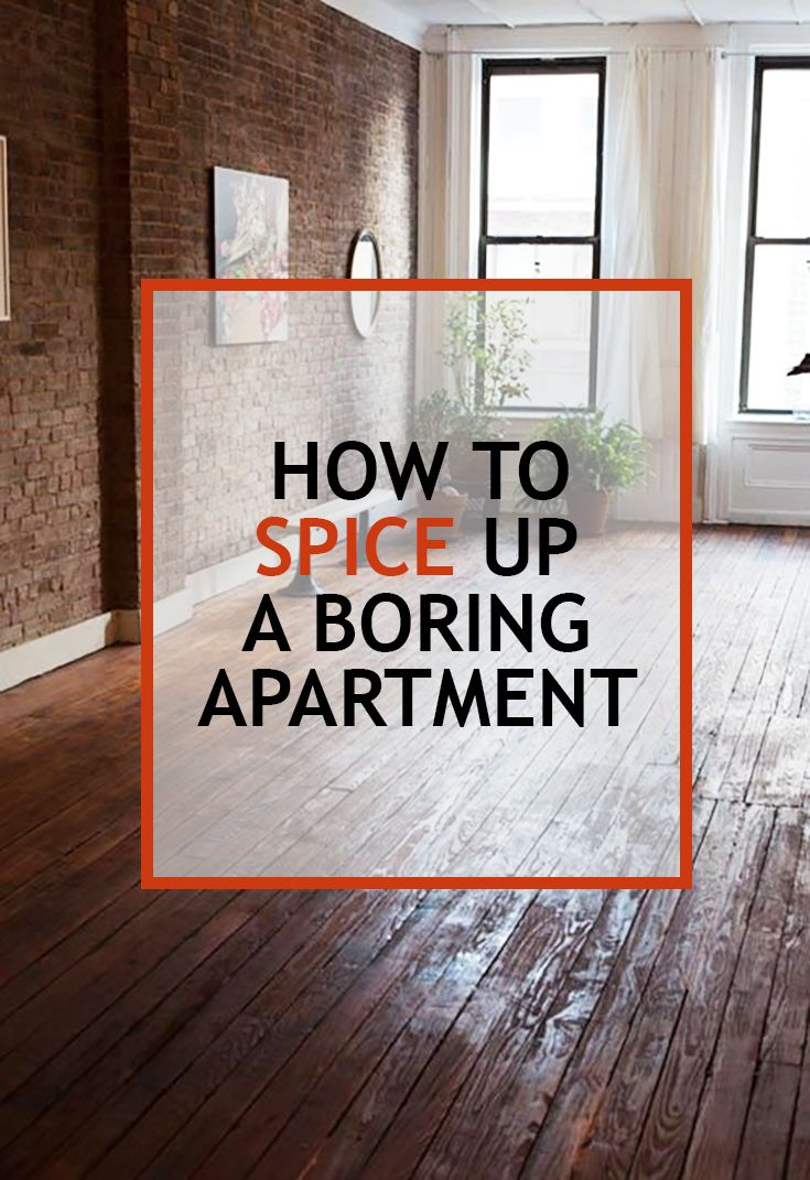 7 Ways To Spice Up A Boring Apartment