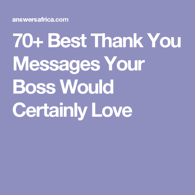 70+ Best Thank You Messages Your Boss Would Certainly Love ...