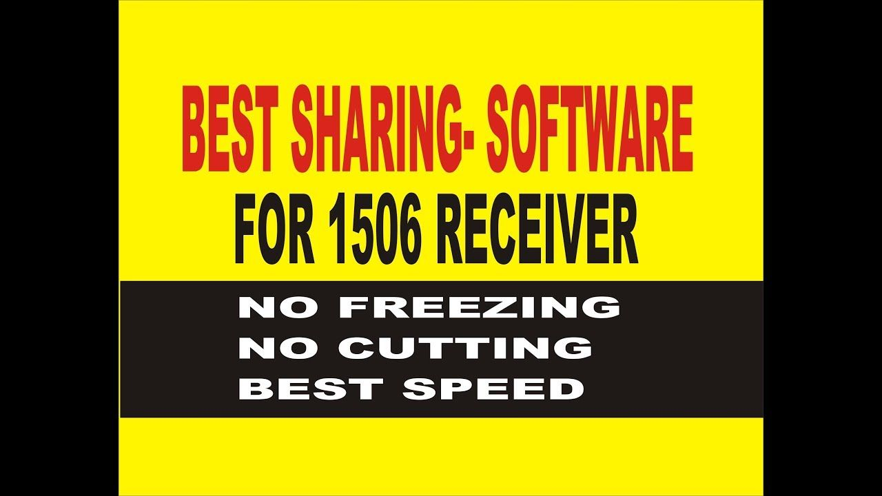 BEST SHARING SOFTWARE FOR 1506 RECEIVER | star look in 2019