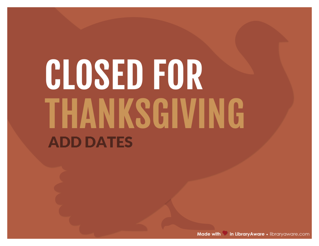 Keep Your Patrons Updated About Holiday Closings With This Thanksgiving Closing Sign Madeinlbr Thanksgiving Signs Closed For Thanksgiving Sign Sign Templates