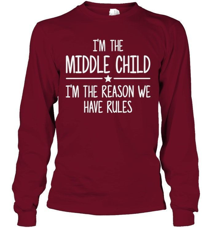 I'm the middle i'm the reason we have rules #middlechildhumor I'M THE MIDD... #middlechildhumor I'm the middle i'm the reason we have rules #middlechildhumor I'M THE MIDD... #middlechildhumor
