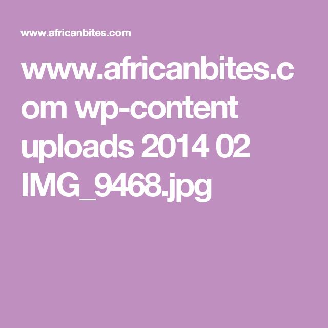 www.africanbites.com wp-content uploads 2014 02 IMG_9468.jpg
