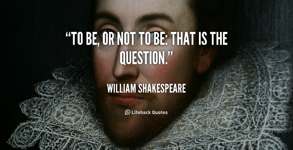 Shakespeare Quotes To Be Or Not To Be Copy the link below to share