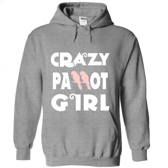 Crazy Parrot Girl - #t shirt sale. Crazy Parrot Girl, women hooded sweatshirts,mens fashion hoodies. CHEAP PRICE => https://www.sunfrog.com/Pets/Crazy-Parrot-Girl-4979-SportsGrey-Hoodie.html?id=67911