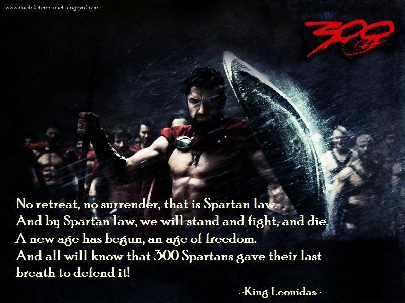 Spartans Never Retreat Spartans Never Surrender King Leonidas 300 Gerardbutler Lenaheadey Davidwenham Warrior Quotes 300 Movie Quotes Best Movie Quotes
