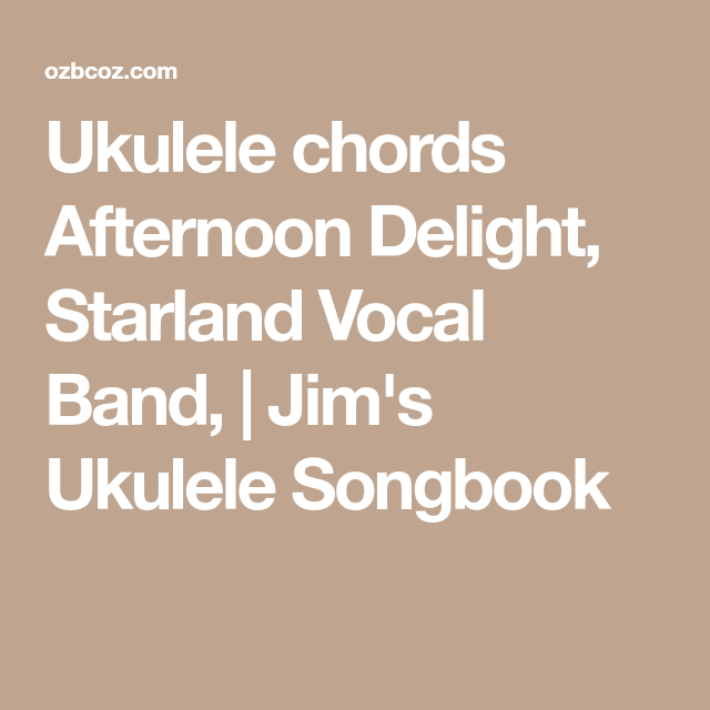 Ukulele Chords Afternoon Delight Starland Vocal Band Jims