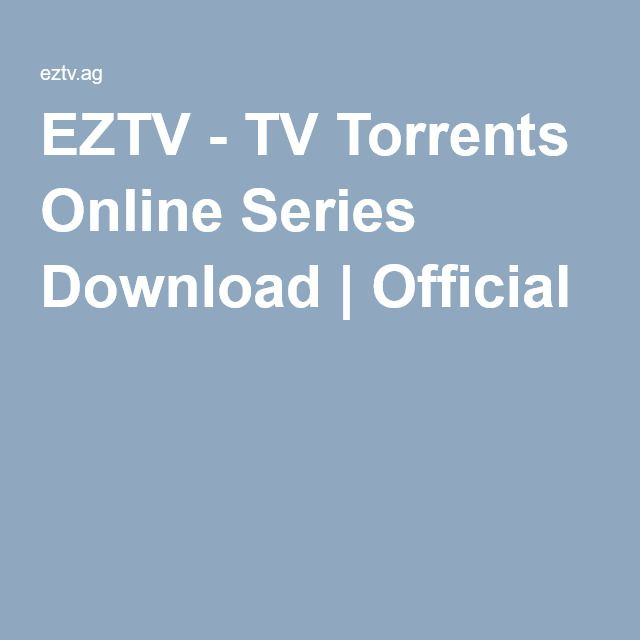 EZTV - TV Torrents Online Series Download | Official | Good