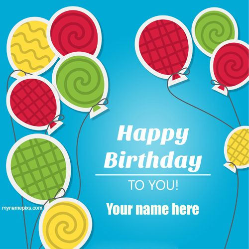 Create Custom Birthday Wishes Greeting Card With Name – Birthday Greeting Cards with Name