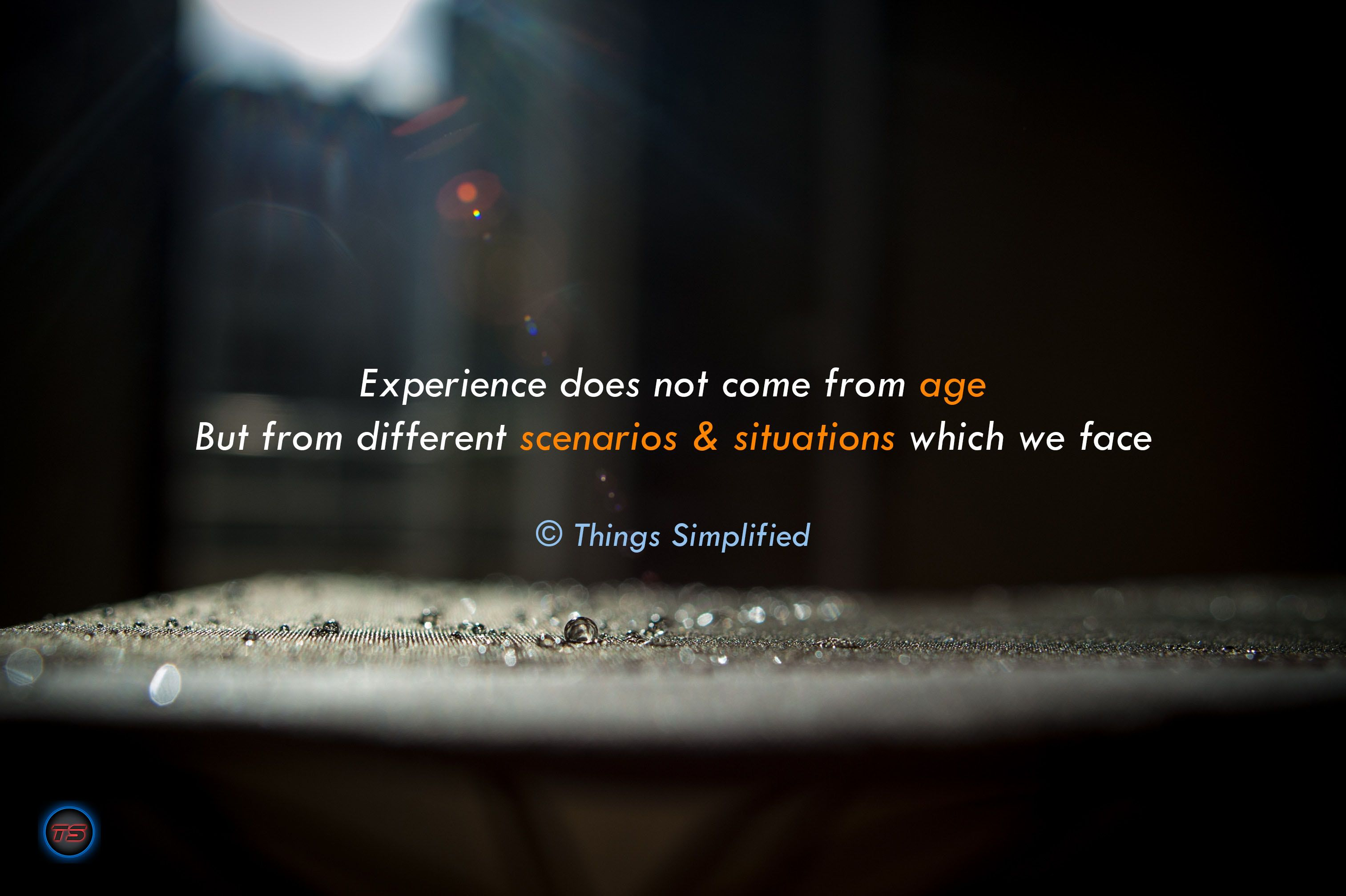 #Experience Does Not Come From #Age ~ #Thingssimplified #Morning #Quote