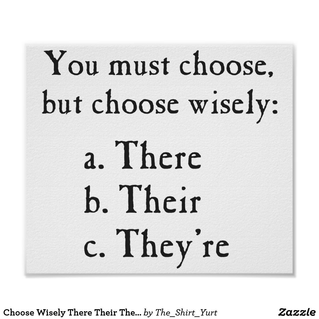 Choose Wisely There Their They Re Grammar Poster