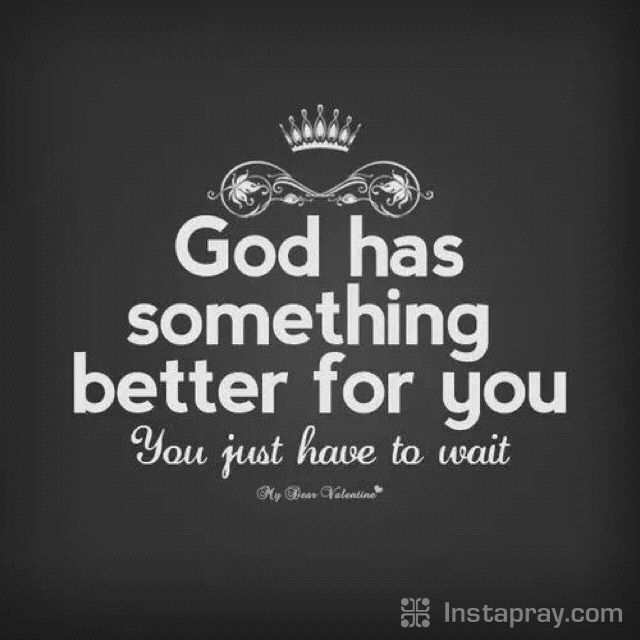Be patient with God, just as He has be patient with you.