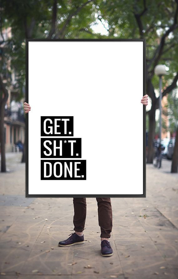 Sh Quote Cool Art Digital Print Poster 'get Sh*t Done' Typography Monochrome