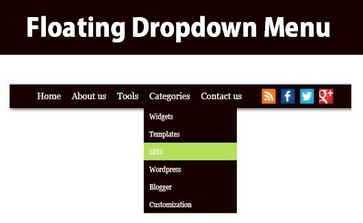 My Web Blogger Tricks: Add Floating dropdown Menu To Blogger